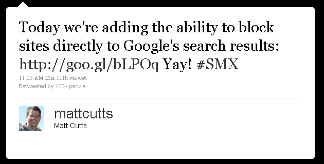 Matt Cutts on Twitter - Today we're adding the ability to block sites directly to Google's search results