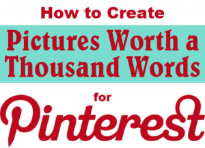 Pinterest A Picture is Worth 1000 Words